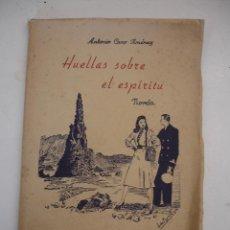 Libros de segunda mano: ANTONIO CANO JIMÉNEZ - HUELLAS SOBRE EL ESPÍRITU - 1958 DEDICATORIA AUTOR.. Lote 42409573