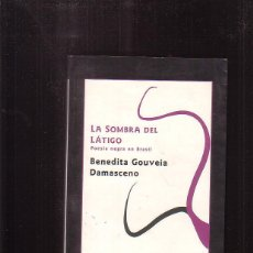 Libros de segunda mano: LA SOMBRA DEL LATIGO, POESIA NEGRA EN BRASIL / BENEDITA GOUVEIA. Lote 42556812
