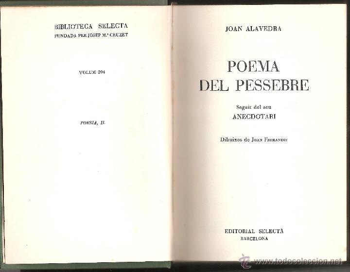 Libros de segunda mano: LIBRO POEMA DEL PESSEBRE DE JOAN ALAVEDRA EDICION BIBLIOTECA SELECTA AÑO 1966 -OCASION- - Foto 2 - 42568970