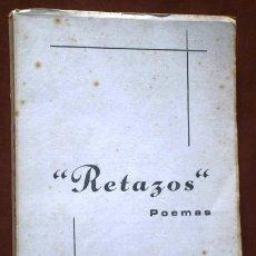 Libros de segunda mano: RETAZOS POR ESMAR (ESPERANZA MARÍA MARTÍNEZ LLORENTE) DE GRÁFICAS CALVO EN AVILÉS 1980. Lote 42673213