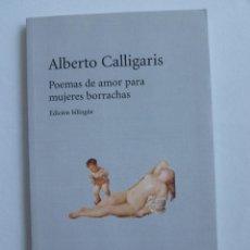 Libros de segunda mano: POEMAS DE AMOR PARA MUJERES BORRACHAS. ALBERTO CALLIGARIS. HUERGA FIERRO. 2012 157 PAG. Lote 42727987