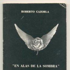 Libros de segunda mano: EN ALAS DE LA SOMBRA. POEMAS 1978 -ROBERTO CAZORLA (CUBA)- DEDICATORIA Y FIRMA DEL AUTOR.. Lote 42741443