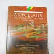 Libros de segunda mano: ANTOLOGÍA DE POESÍA EN LA RIOJA, 1960-1986. JOSE MANUEL CABALLERO BONALD. TDK180. Lote 179126136