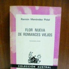 Libros de segunda mano: FLOR NUEVA DE ROMANCES VIEJOS - MENÉNDEZ PIDAL, RAMÓN. Lote 42899713
