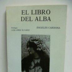 Libros de segunda mano: EL LIBRO DEL ALBA. ÁNGELES CARDONA. EDITORIAL TORREMOZAS. MADRID. 1991. Lote 42915600