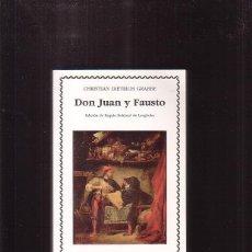 Libros de segunda mano: DON JUAN Y FAUSTO /POR: CHRISTIAN DIETRICH GRABBE - EDITA : CATEDRA. Lote 178640536