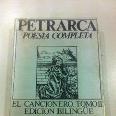 Libros de segunda mano: PETRARCA - POESÍA COMPLETA - EL CANCIONERO TOMO II - EDICIONES 29 - BARCELONA - 1977 - . Lote 43144210