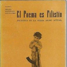 Libros de segunda mano: EL POEMA ES FILISTÍN, PALESTINA EN LA POESÍA ÁRABE ACTUAL, MOLINOS DE AGUA MADRID 1980, 240 PÁGS. Lote 43220420
