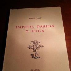 Libros de segunda mano: IMPETU, PASION Y FUGA - RUBEN CABA - 1972 - BARCELONA. Lote 43446694