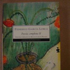 Libros de segunda mano: POESÍA COMPLETA II - FEDERICO GARCÍA LORCA. Lote 94871164