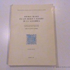 Libros de segunda mano: POEMAS ÁRABES EN LOS MUROS Y FUENTES DE LA ALHAMBRA . Lote 43535953