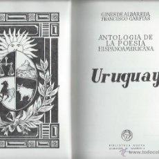 Libros de segunda mano: ANTOLOGÍA DE LA POESÍA HISPANOAMERICANA URUGUAY, GINES DE ALBAREDA, FRANCISCO GARFIAS, MADRID 1968 . Lote 43694796