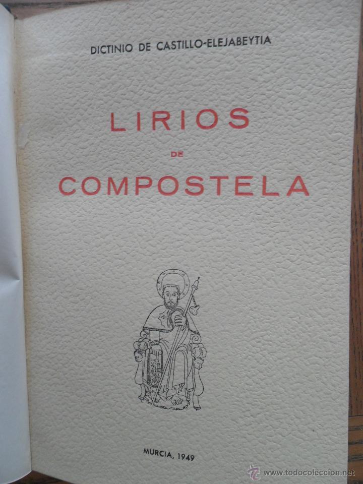 LIRIOS DE COMPOSTELA. DICTINIO DE CASTILLO-ELEJABEYTIA. TALLERES DE LA VERDAD. MURCIA, 1949 (Libros de Segunda Mano (posteriores a 1936) - Literatura - Poesía)