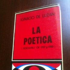 Libros de segunda mano: LA POETICA . EDICIONES DE 1737 Y 1789 - IGANCIO DE LUZAN -CATEDRA - MADRID - 1979 - . Lote 43719934