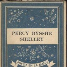 Libros de segunda mano: PERCY BYSSHE SHELLEY. POESÍA DE ---. COLECCIÓN POESÍA EN MANO. BARCELONA, 1940.. Lote 43774754