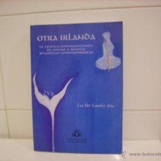 Libros de segunda mano: OTRA IRLANDA. Lote 43820759