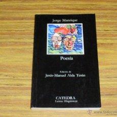 Libros de segunda mano: JORGE MANRIQUE: POESÍA [EDICIONES CÁTEDRA]. Lote 43822284