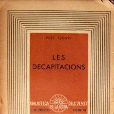 Libros de segunda mano: PERE QUART. LES DECAPITACIONS. LA ROSA DELS VENTS. 1937. Lote 43927309