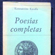 Libros de segunda mano: POESIAS COMPLETAS - KAVAFIS, KONSTANTINO .- EDICIONES PERALTA, POESÍA HIPERIÓN, MADRID, 1978. Lote 43982954