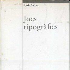 Libros de segunda mano: ENRIC SOLBES : JOCS TIPOGRÀFICS (BROMERA. 2003). Lote 44003316