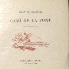 Libros de segunda mano: JOAN M. GUASCH. CAMÍ DE LA FONT. ESTEL. BARCELONA. 1949. EJ. NUMERADO. INTONSO. Lote 44049235