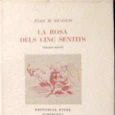 Libros de segunda mano: JOAN M. GUASCH. LA ROSA DELS CINC SENTITS. ESTEL. BARCELONA. 1950. EJ. NUMERADO. INTONSO. Lote 44049256