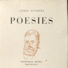 Libros de segunda mano: ÀNGEL GUIMERÀ. POESIES. ESTEL. BARCELONA. 1938. EJ. NUMERADO. INTONSO. Lote 44049273