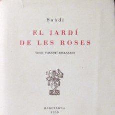 Libros de segunda mano: SAÂDI. EL JARDÍ DE LES ROSES. ESTEL. BARCELONA. 1950. EJ. NUMERADO. Lote 44049283