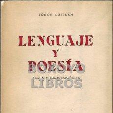Libros de segunda mano: GUILLEN, JORGE. LENGUAJE Y POESÍA. ALGUNOS CASOS ESPAÑOLES. Lote 44048373
