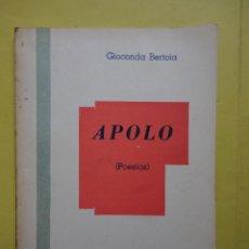Libros de segunda mano: APOLO. POESÍAS. GIOCONDA BERTOIA. 1971. DEDICADO Y FIRMADO POR LA AUTORA. Lote 44070371