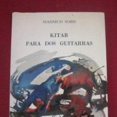 Libros de segunda mano: KITAB PARA DOS GUITARRAS. POR MAHMUD SOBH. Lote 44074137