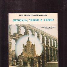 Libros de segunda mano: SEGOVIA, VERSO A VERSO / LUIS MINGUEZ OREJANILLA. Lote 44095911