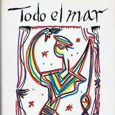 Libros de segunda mano: TODO EL MAR RAFAEL ALBERTI . Lote 44136074