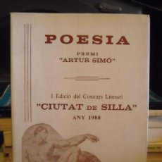 Libros de segunda mano: POESIA. I EDICIÓ DEL CONCURS LITERARI CIUTAT DE SILLA AÑO 1980. Lote 44238947