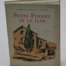 Libros de segunda mano: TOMÀS ROIG I LLOP. PETITS POEMES DE LA LLAR. 1959. Lote 44301059