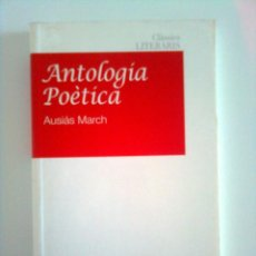 Libros de segunda mano: ANTOLOGA POÈTICA - AUSIÀS MARCH, 2005. Lote 44368713