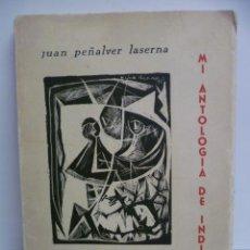 Libros de segunda mano: MI ANTOLOGIA DE INDIAS - CON FIRMA MANUSCRITA DEL AUTOR MI ANTOLOGIA DE INDIAS AUTOR: JUAN PEÑALVER. Lote 44534250