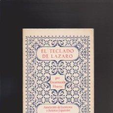 Libros de segunda mano: EL TECLADO DE LÁZARO - ENCARNACIÓN HUERTA - MADRID 1986. Lote 44671053