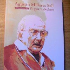 Libros de segunda mano: YO POETA DECLARO - AGUSTIN MIRALLES SALL. Lote 44708039