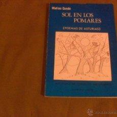 Libros de segunda mano: MATIAS CONDE, SOL EN LOS POMARES. POEMAS DE ASTURIAS, OVIEDO 1976. Lote 44875973