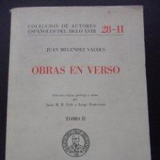Libros de segunda mano: OBRAS EN VERSO. JUAN MELENDEZ VALDES. TOMO II. COLECCION AUTORES ESPAÑOLES DEL SIGLO XVIII 28-II. OV. Lote 45097966