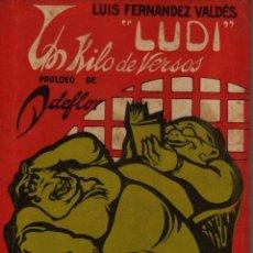 Libros de segunda mano: UN KILO DE VERSOS DE LUIS FERNÁNDEZ VALDÉS-2ª EDICCIÓN 1948. Lote 244771150