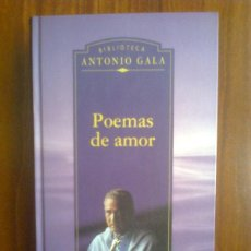 Livros em segunda mão: ANTONIO GALA - POEMAS DE AMOR - PLANETA DEAGOSTINI 1999. Lote 45331596
