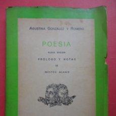 Libros de segunda mano: POESÍA. AGUSTINA GONZÁLEZ Y ROMERO. PRÓLOGO Y NOTAS NÉSTOR ÁLAMO. 1963. Lote 45498790