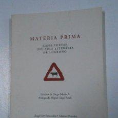 Libros de segunda mano: MATERIA PRIMA. SIETE POETAS DEL AULA LITERARIA DE LOGROÑO. DIEGO MARÍN A. TDK206. Lote 45629402