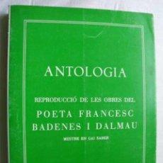 Libros de segunda mano: ANTOLOGIA. FRANCESC BADENES I DALMAU. 1980. Lote 45779999