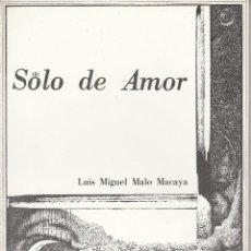 Libros de segunda mano: LIBRO Nº 28 SOLO DE AMOR LUIS MIGUEL MALO MACAYA SANTANDER CANTABRIA. Lote 192894315