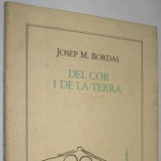 Libros de segunda mano: DEL COR I DE LA TERRA - JOSEP M. BORDAS - EN CATALAN - POESIA *. Lote 45860722