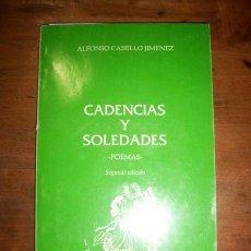 Libros de segunda mano: CABELLO JIMÉNEZ, ALFONSO. CADENCIAS Y SOLEDADES : POEMAS. Lote 45868773