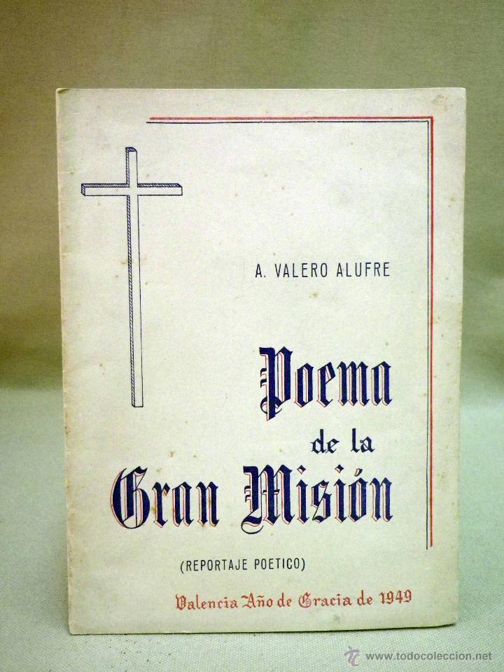 LIBRO POEMA DE LA GRAN MISION, REPORTAJE POETICO, VALERO ALUFRE, VALENCIA 1949 (Libros de Segunda Mano (posteriores a 1936) - Literatura - Poesía)